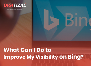 What Can I Do to Improve My Visibility on Bing?